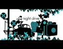 【初音ミクオリジナル】 night drive 【PV