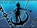 DEAD ZONE【RED ZONE×キャプテン・ムラサ】