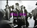 [ニコラップ]stiil you[MC VIX]◆再うp版