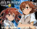 only my railgun -Euro Beat Charger Mix- フルver