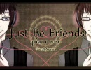 【Just Be Friends】-piano.ver-を歌って
