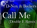 D-Nox & Beckers - Call Me (Double E Remix)