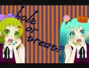 【GUMI・初音ミク】 holic or treat?【オ