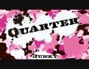 【ボーマス14】 Quarter クロスフェード? 【Junky】