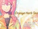 【巡音ルカ】ルカオリジナル曲「Orange Herb Tea」【CielP / Team iM@C】
