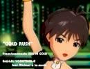 [MAD]GOLD RUSH-From bmIIDX14-(真Dancing! ver) ~アイドルマスター~