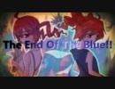 【重音テト】 The End Of The Blue!! 【オ