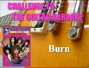Burn / DEEP PURPLE / CHALLENGE TO THE G