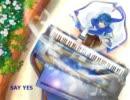 【KAITO】SAY YES【カバー】修正版