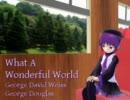 【唄音ウタ】What A Wonderful World/Louis Armstrong【カバー】