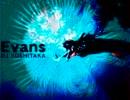 Theory of Evans 【音ゲーマッシュアップ】