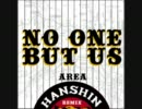 No One But Us (Hanshin Area Remix)