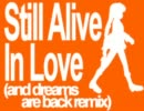 【雪歌ユフ】 Still Alive In Love (and d