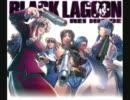 レヴィ セリフ集1~5【Black Lagoon】