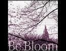 Be Bloom [オリジナル曲]