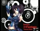 【UTAU】I=Fantasy【欲音ルコ】K ver.