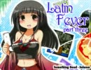 "Latin House, Tribal House ""Latin Fever"" パート3"
