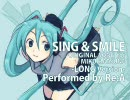 初音ミクの『SING&SMILE LONG ver.』を人間が歌ってみた【Re:A】