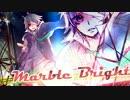 【歌ってみた】 Marble Bright  ver.翠鳳  【オリジナルPV】