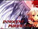 【IA】Innocent Purification【重音テッド】