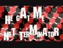 【初音ミク・破壊音マイコ】He gat me Net Terminator【オリジナル曲PV】