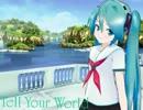 【MMD】Tell Your World (FULL ver)