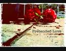 【オリジナル曲】Pretended Love【Lily V3】