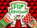 Flip Ketchup