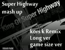 【beatmania】 Super Highway 【マッシュアップ】