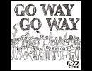 【神曲】-No.23-『GO WAY GO WAY』