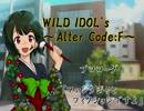 WILD IDOL's~Alter Code:F~