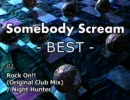 【無印Mix】 Somebody Scream -BEST- 【作