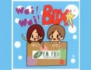 """wai! wai! BOX☆"""" #203(2014.02.22)"""
