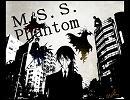【演奏してみた】 M.S.S.Phantom 【ピアノ】