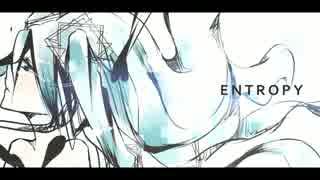 【初音ミクAPPEND】 Entropy【オリジナル】