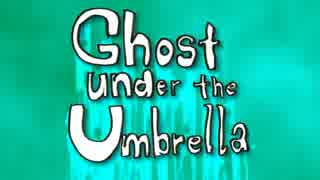 Ghost Under the Umbrella うたった【Sym