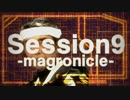 Session9 -Magronicle-