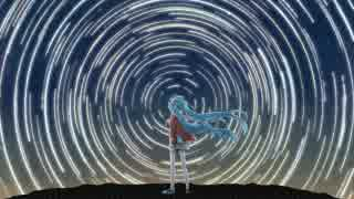 【MIKU】The stars my destination