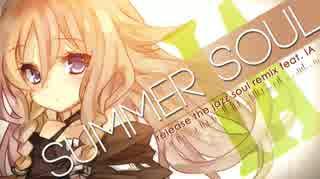 【IA】Summer Soul -release the jazz sou