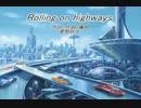 【初音ミク】rolling on highways【オリジ