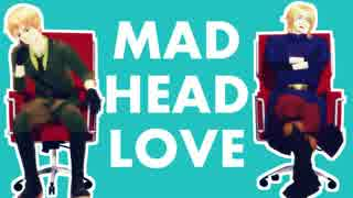 【APヘタリアMMD】 MAD HEAD LOVE 【眉毛