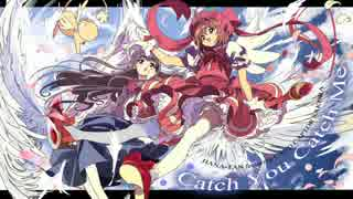 ✿ Catch You Catch Me 歌ってみた feat.花たん thumbnail