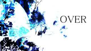 【GUMI】 OVER 【オリジナル曲】