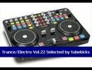 Trance/Electro Vol.22(Selected by Tubekicks)