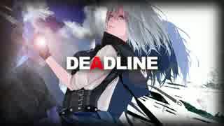 【IA】 DEADLINE 【オリジナル曲】
