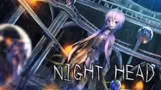 【結月ゆかり】NIGHT HEAD【罪の蜜】