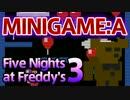 【実況】発売日が誕生日なオレが『Five Nights at Freddy's 3』  MINIGAME:A