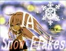 【IA】 SnowFlakes 【オリジナル】