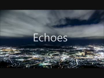 <Lily> Echoes <オリジナル曲>