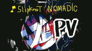 【うごメモ3D】Slipknot Nomadic オリ